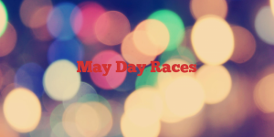 May Day Races