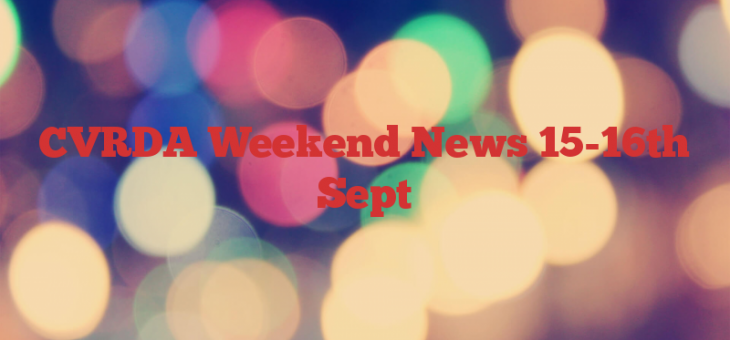 CVRDA Weekend News  15-16th Sept