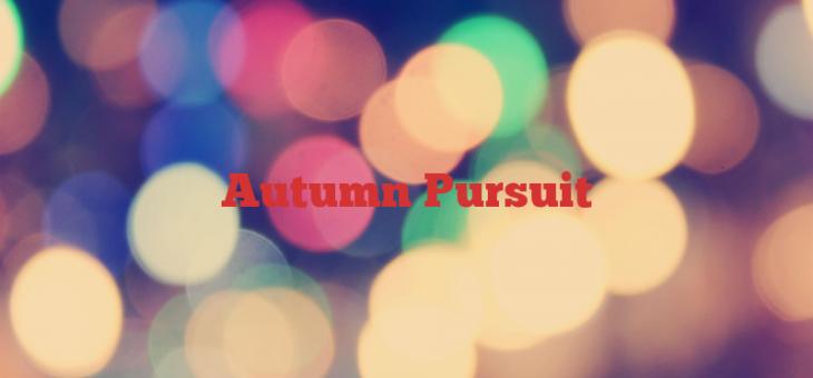Autumn Pursuit